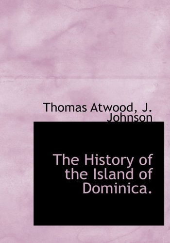 9781140344285: The History of the Island of Dominica.