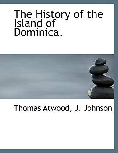 9781140344292: The History of the Island of Dominica.