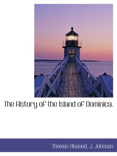 9781140344308: The History of the Island of Dominica.