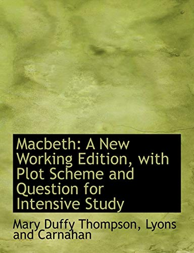 Macbeth: A New Working Edition, with Plot: Thompson, Mary Duffy;