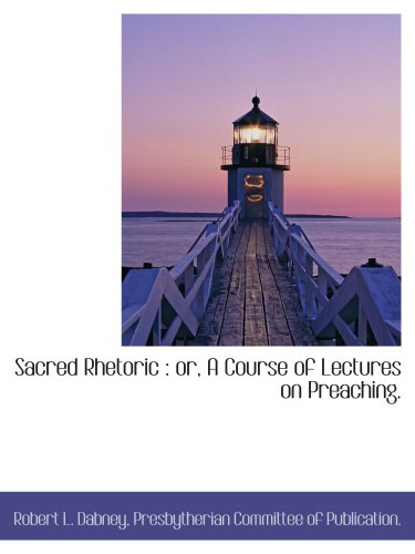 9781140357315: Sacred Rhetoric : or, A Course of Lectures on Preaching.