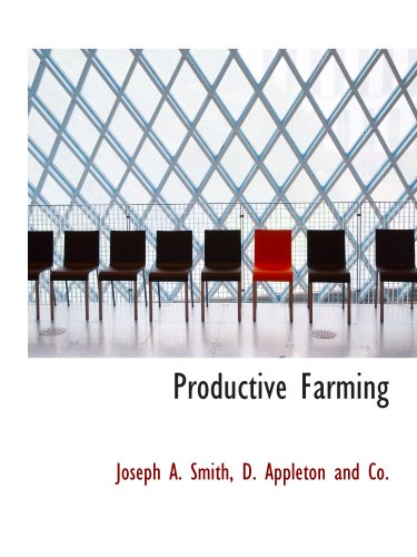 Productive Farming (1140360752) by D. Appleton and Co., .; Smith, Joseph A.