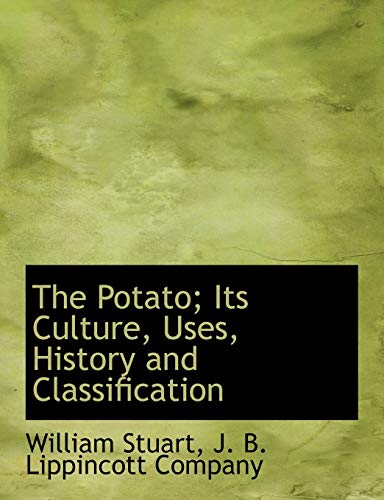 9781140362302: The Potato; Its Culture, Uses, History and Classification
