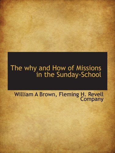 The why and How of Missions in: Brown, William A,