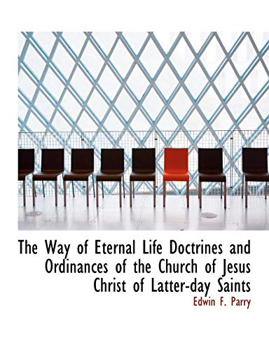 9781140367710: The Way of Eternal Life Doctrines and Ordinances of the Church of Jesus Christ of Latter-day Saints