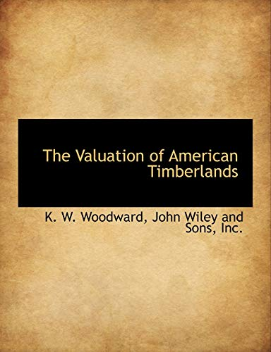 9781140368915: The Valuation of American Timberlands
