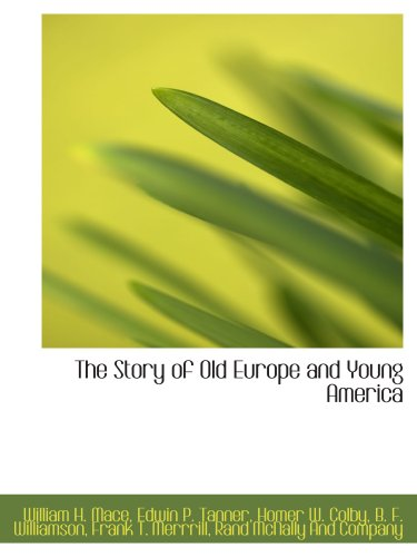 9781140373179: The Story of Old Europe and Young America
