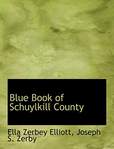 9781140376118: Blue Book of Schuylkill County