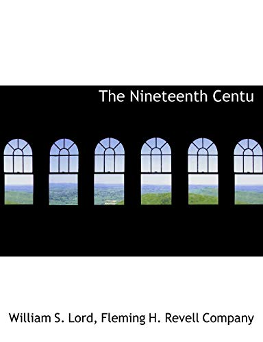 The Nineteenth Centu: Fleming H. Revell