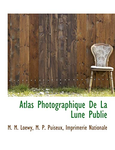 9781140378532: Atlas Photographique De La Lune Publie (French Edition)