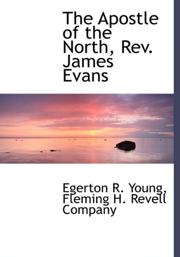 9781140379294: The Apostle of the North, Rev. James Evans