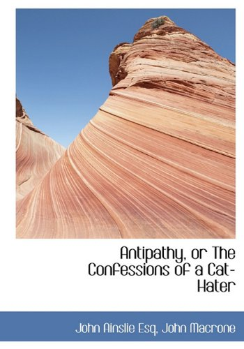 9781140379409: Antipathy, or The Confessions of a Cat-Hater