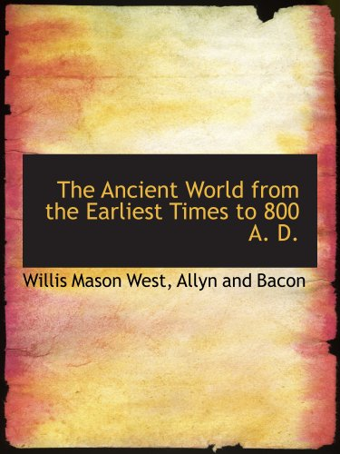 9781140381181: The Ancient World from the Earliest Times to 800 A. D.