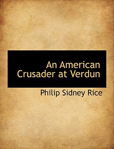 9781140381983: An American Crusader at Verdun