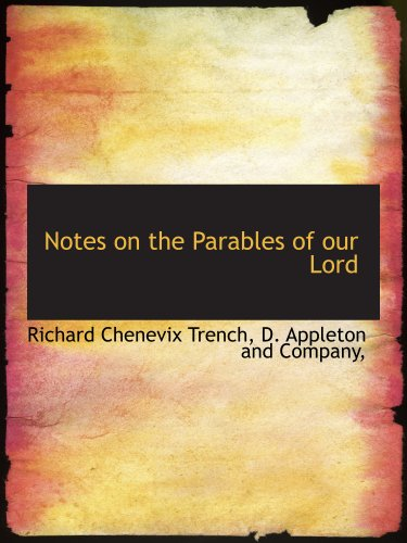 Notes on the Parables of our Lord (1140383825) by Richard Chenevix Trench; D. Appleton and Company