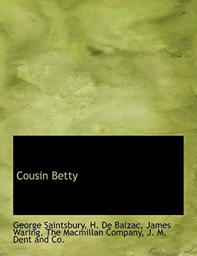 Cousin Betty (French Edition) (1140385070) by George Saintsbury; H. De Balzac