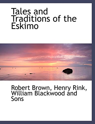 Tales and Traditions of the Eskimo (1140387448) by Robert Brown