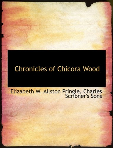 9781140391166: Chronicles of Chicora Wood