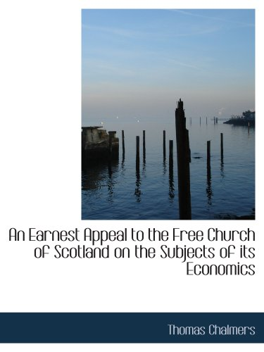 9781140395249: An Earnest Appeal to the Free Church of Scotland on the Subjects of its Economics
