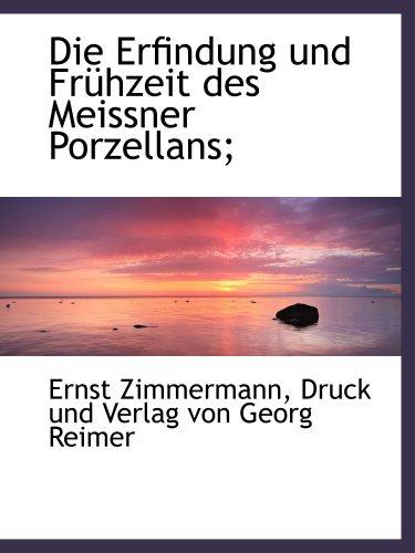 9781140397601: Die Erfindung und Frühzeit des Meissner Porzellans;