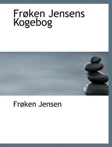 Frøken Jensens Kogebog (Danish Edition): Jensen, Frøken