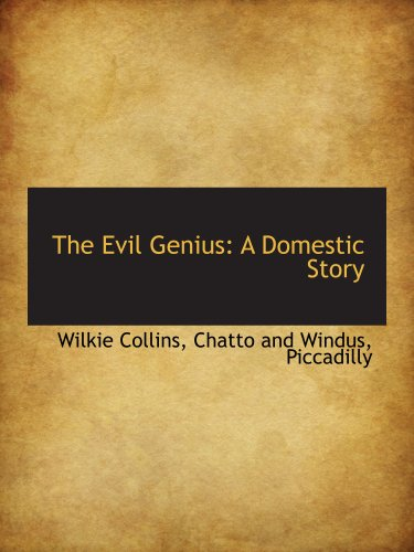 9781140412144: The Evil Genius: A Domestic Story