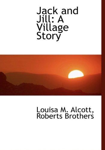 9781140414544: Jack and Jill: A Village Story