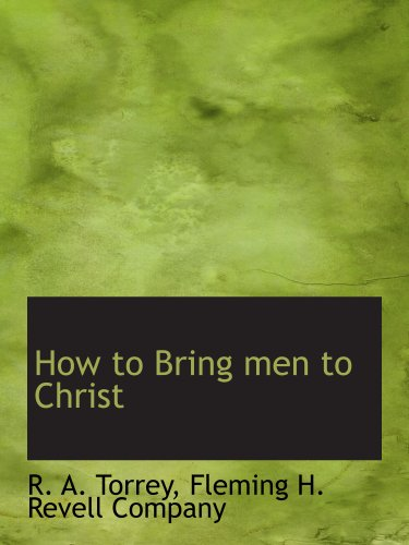 9781140417941: How to Bring men to Christ
