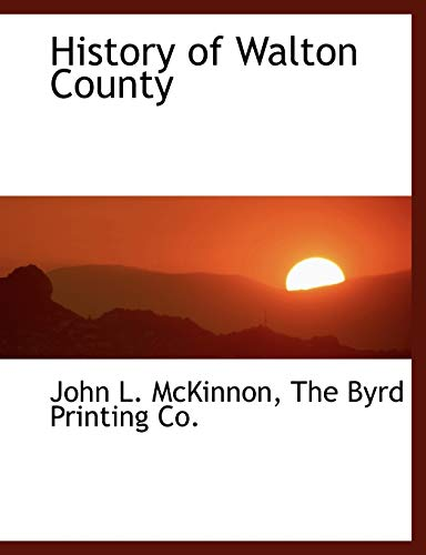 9781140419082: History of Walton County