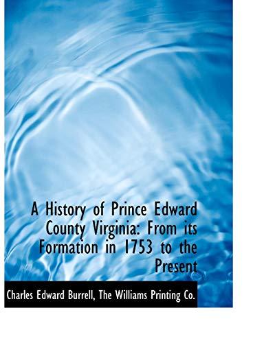 A History of Prince Edward County Virginia: Charles Edward Burrell
