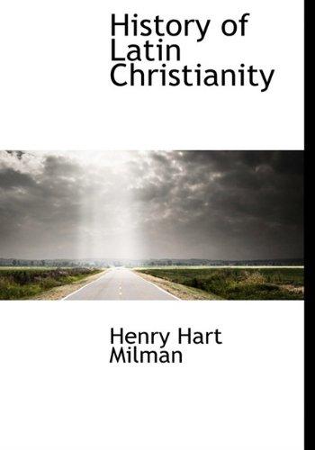 History of Latin Christianity: Henry Hart Milman