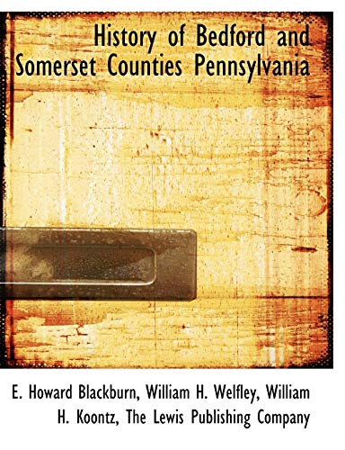 9781140421375: History of Bedford and Somerset Counties Pennsylvania