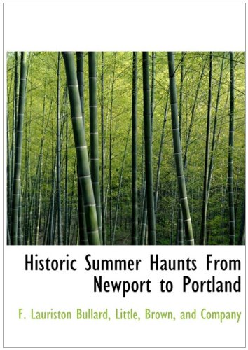 9781140421603: Historic Summer Haunts From Newport to Portland