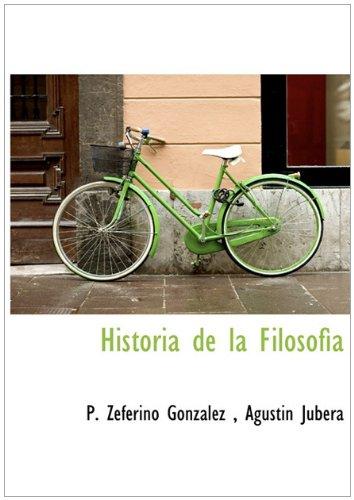 Historia de la Filosofìa (Spanish Edition): P. Zeferino González