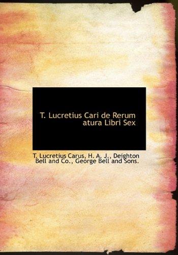 9781140424680: T. Lucretius Cari de Rerum atura Libri Sex (Latin Edition)
