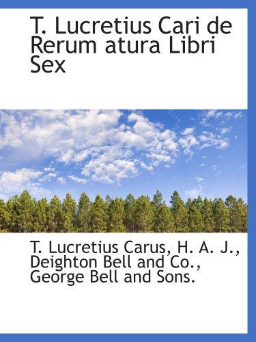9781140424703: T. Lucretius Cari de Rerum atura Libri Sex (Latin Edition)