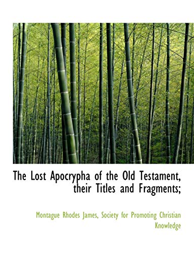 9781140425175: The Lost Apocrypha of the Old Testament, their Titles and Fragments;