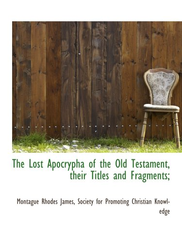 9781140425182: The Lost Apocrypha of the Old Testament, their Titles and Fragments;
