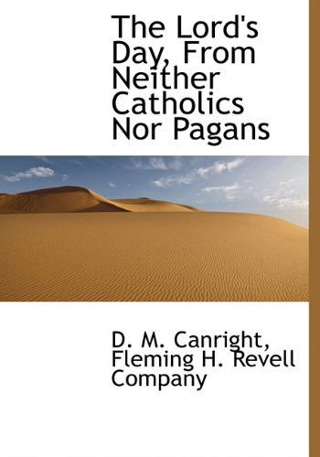 9781140425274: The Lord's Day, From Neither Catholics Nor Pagans