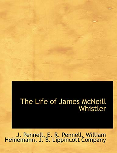 9781140427537: The Life of James McNeill Whistler