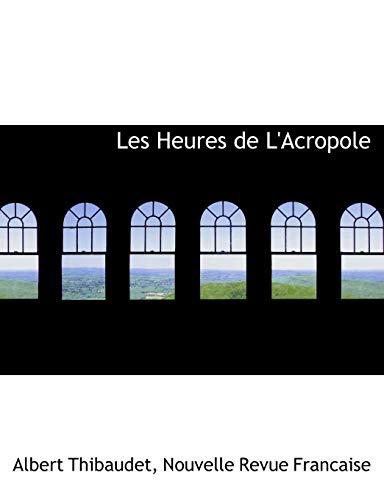 9781140429081: Les Heures de L'Acropole (French Edition)