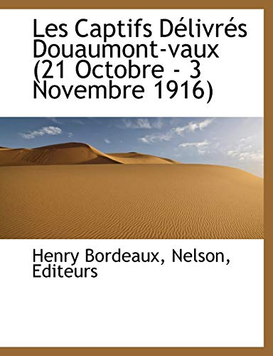 Les Captifs Dà livràs Douaumont-vaux (21: Bordeaux, Henry