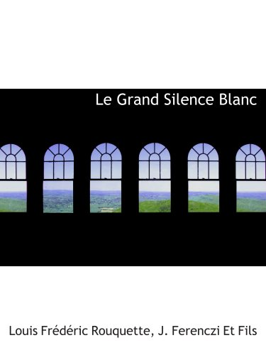 9781140429760: Le Grand Silence Blanc (French Edition)