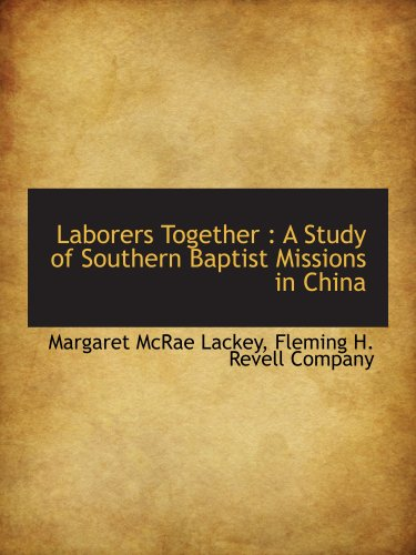 9781140431756: Laborers Together : A Study of Southern Baptist Missions in China
