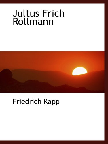 9781140432739: Jultus Frich Rollmann (German Edition)