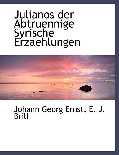 Julianos Der Abtruennige Syrische Erzaehlungen (Paperback): Johann Georg Ernst