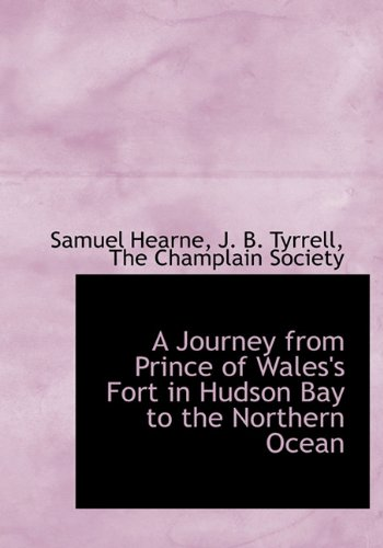 9781140432951: A Journey from Prince of Wales's Fort in Hudson Bay to the Northern Ocean