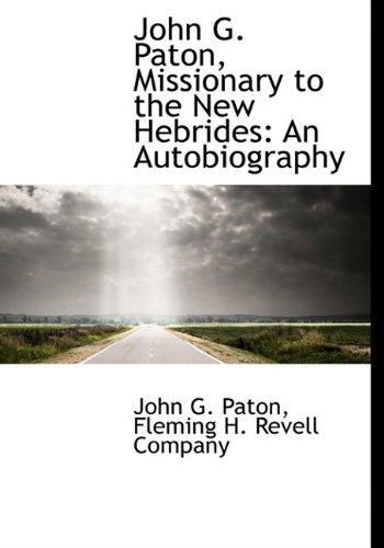 John G. Paton, Missionary to the New: Paton, John G.