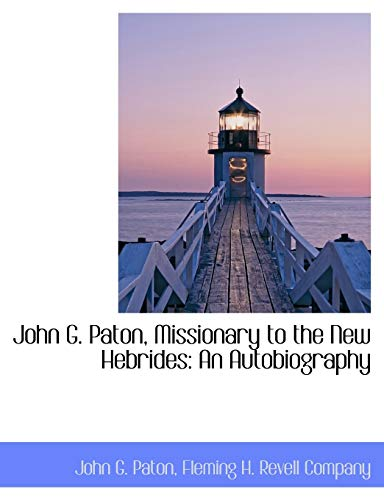 John G. Paton, Missionary to the New: John G Paton