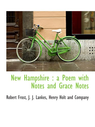 New Hampshire: a Poem with Notes and Grace Notes (9781140435983) by Henry Holt and Company; Robert Frost; J. J. Lankes